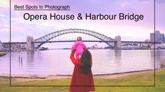 Top 8 Places to Photograph Sydney Opera House and Harbour Bridge