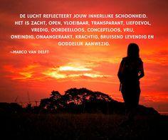 De lucht reflecteert jouw innerlijke schoonheid. Het is zacht, open vloeibaar, transparant, liefdevol, vredig, oordeelloos, conceptloos, vrij , oneindig, onaangeraakt, krachtig, bruisend levend en goddelijk aanwezig. ~Marco van Delft