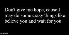 Don't give me hope.
