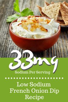 With only of sodium per serving, this TASTY low sodium french onion dip . Low Sodium Snacks, Low Sodium Diet, Low Sodium Recipes, Low Salt Snacks, Low Salt Meals, Sodium Intake, Salt Free Recipes, Kidney Friendly Foods, French Onion Dip