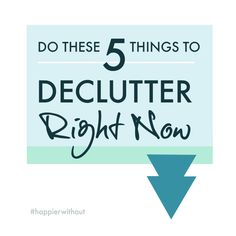 The big declutter dos and don'ts - do this to declutter right now #declutter