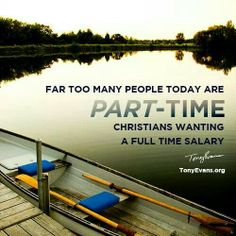 Part-time Christians, quote by Tony Evans, TonyEvans.org, pinned from Facebook post, photo credit unknown.