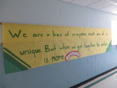 We are a box of crayons, each one of us unique.  But when we get together, the picture is more complete.  Bulletin Board idea!   Art Class Gone Loco - trials, tribulations and tips from an Art-Spanish teacher