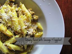 A Life Sustained: {CSA Recipes} Creamy Penne with Sausage & Eggplant