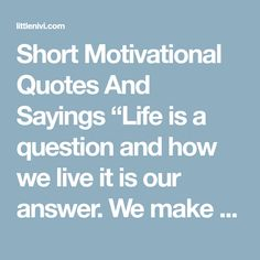 """Short Motivational Quotes And Sayings """"Life is a question and how we live it is our answer. We make a living by what we get, but we make a life by what we give. Motivational Quotes For Life, Life Quotes, Inspirational Quotes, Jiddu Krishnamurti, Bald Man, No Time For Me, Positivity, This Or That Questions, Sayings"""