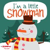 I'm a Little Snowman song.  Helps teach Snowman vocabulary words.  Simple, repetitive and fun!