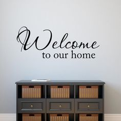 Welcome to our home - Wall Decal Vinyl Lettering Home Decor Entryway Decal Vinyl Wall Words Foyer Wall Decal Living Room Decor