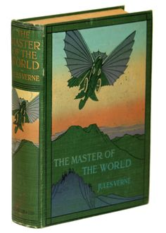 THE MASTER OF THE WORLD: A TALE OF MYSTERY AND MARVEL | Jules Verne | First British edition