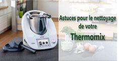 Astuces Pour Le Nettoyage De Votre Thermomix - Astuce Cuisine