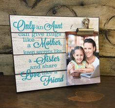 presents for aunts Sisters Gift Photo Frame, Gift For New Aunt, Custom Picture Frame [Only An Aunt Can Give Hugs] New Aunt Gift, Gift For Sister Aunt Gifts, Sister Gifts, Friend Gifts, Mother Gifts, Aunt Birthday, Diy Birthday, Homemade Birthday, Aunts Birthday Gifts, Mother Birthday