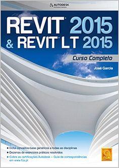 Revit 2015 & Revit LT 2015 - R$ 198,00 Cobre as certificações autodesk; Esta obra inclui conceitos-base genericos a todas as disciplinas Revit e dezenas de exercícios práticos resolvidos. útil para a versão 2015 e outras.