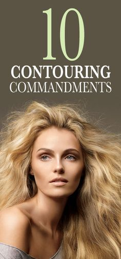 The 10 Commandments of Highlighting and Contouring: When it comes to highlighting and contouring, there's a fine (bronzer-caked) line between enhancing your best features and painting on an entirely new face. Here's the best tips for how to bring out your cheekbones, slim your nose, and sculpt your face subtly with makeup. | allure.com