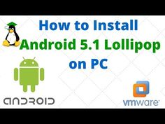How to install and run android 5 1 lollipop on pc vmware workstation player subtitle hd