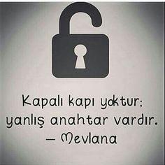 Kapalı kapı yoktur; yanlış anahtar vardır.