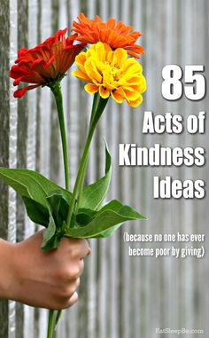 85 acts of kindness ideas. (Click through to see them all.) Because the world needs a little more kindness right now.