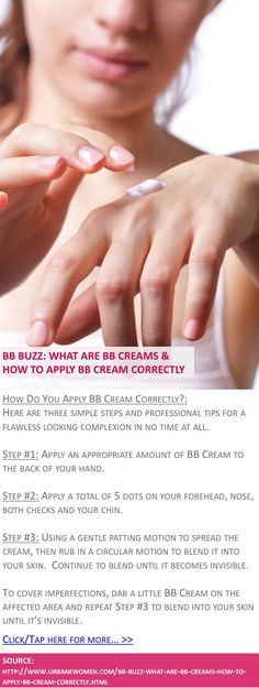 BB buzz: What are BB creams & how to apply BB cream correctly - How do you apply BB cream correctly? - Click for more: http://www.urbanewomen.com/bb-buzz-what-are-bb-creams-how-to-apply-bb-cream-correctly.html
