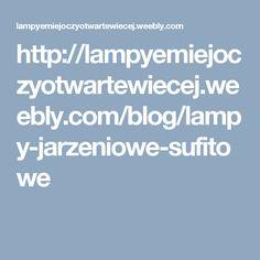 http://lampyemiejoczyotwartewiecej.weebly.com/blog/lampy-jarzeniowe-sufitowe