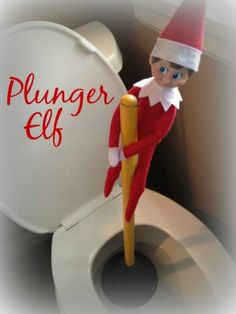 Plunger Elf! Creative and FUN Elf on the Shelf Ideas for Christmas!