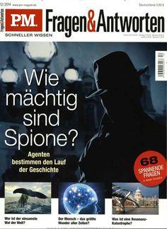 Wie mächtig sind Spione? - Agenten bestimmen den Lauf der Geschichte. Gefunden in: PM - Fragen und Antworten, Nr. 12/2014