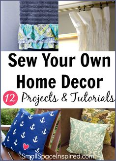 Sew Your Own Home Decor - 12 Projects & Tutorials