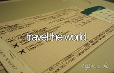 bucket list:  travel the world