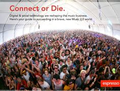 connect-or-die-how-to-survive-in-a-music-20-world-3510118 by Marta Kagan via Slideshare