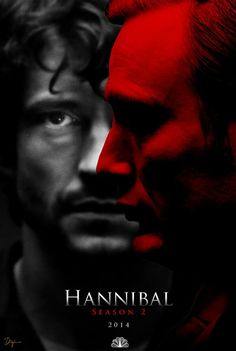 Hannibal. Ifyou don't watch it, I will cry. And that should mean something to you humans!