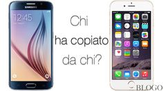Galaxy S6 VS. iPhone 6: chi copia da chi?