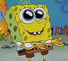 ...if i got the key to the Krusty Krab, that is the face that i would also make