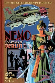 Nemo: Roses of Berlin:: Amazon.co.uk: Alan Moore, Kevin O'Neill: Books