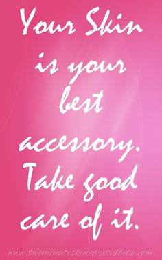 Skincare Quotes. Your skin is your best accessory. | www.twominuteskincaretidbits.com
