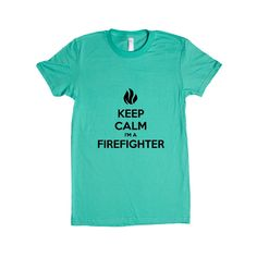 Keep Calm I'm Firefighter Firefighters Fire Fires Career Careers Job Jobs Safety Protection Profession Unisex Adult T Shirt SGAL3 Women's Shirt