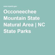 Occoneechee Mountain State Natural Area | NC State Parks
