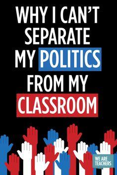 Why I'll Always Be a Political Teacher at Heart - WeAreTeachers