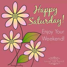 Blessings From Annette & Willine! Saturday Morning Quotes, Good Morning Happy Saturday, Weekend Quotes, Its Friday Quotes, Good Morning Good Night, Good Night Quotes, Morning Wish, Happy Weekend, Weekend Days
