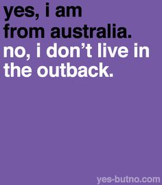 """This made me smile! No, I'm not from Australia. but Nebraska. I got so sick of saying """"no, I didn't grow up on a farm. Australia Funny, Australia Animals, Perth Australia, Australia Living, Western Australia, Australian Memes, Aussie Memes, Australian English, Funny True Quotes"""