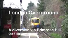 London Overground diversion via Primrose Hill Feb 2014 Primrose Hill London, London Overground, Camden, Cry, Mario, World, Travel, Life, Viajes