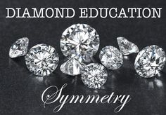 Diamond Symmetry - A diamond's symmetry measures how well the facets of the diamond are cut and how well they align with each other. #NADB
