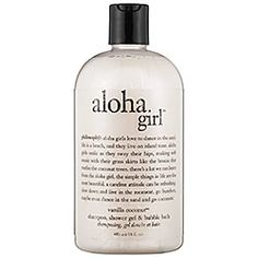 Philosophy body wash! Love aloha girl...takes you to the beach! <3