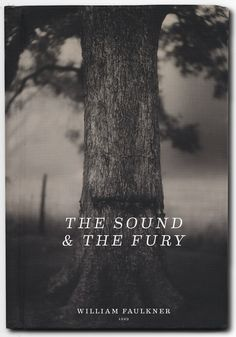 the sound & the fury • william faulkner