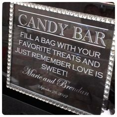 Wedding candy buffet sign.  See more wedding candy favors and party ideas at www.one-stop-party-ideas.com