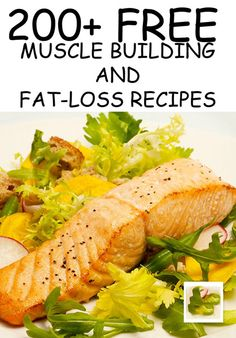 200+ FREE Fatloss and Muscle building recipes