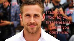 Stage Manager Ryan Gosling