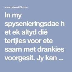 In my spysenieringsdae het ek altyd dié tertjies voor ete saam met drankies voorgesit. Jy kan dit koud of warm voorsit. Feta, Recipies, Treats, Baking, Scones, Cake, Recipes, Sweet Like Candy, Goodies