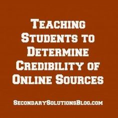 Teaching Students to Determine Credibility of Online Sources (Free Student Handout!) | Secondary Solutions