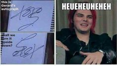 Signature of a very mature adult boy, Queen sassy Gee. Emo Band Memes, Mcr Memes, Music Memes, Emo Bands, Music Bands, Funny Memes, Music Stuff, My Music, Ms Gs
