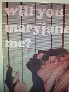 Will you MaryJane me? ;)