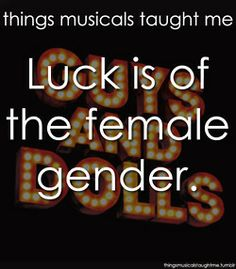 Things musicals taught me (Guys and Dolls)