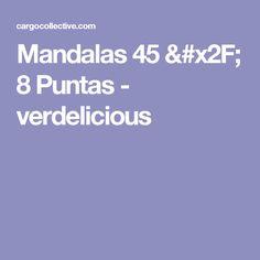 Mandalas 45 / 8 Puntas - verdelicious Boarding Pass, Gods Eye, Eyes, Mandalas