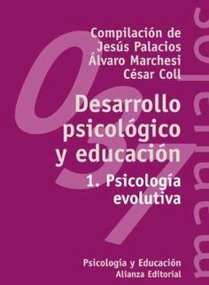 Desarrollo psicológico y educación / compilación de Jesús Palacios, Álvaro Marchesi y César Coll